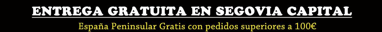 Entrega Gratuita en Segovia y Radio 15 km